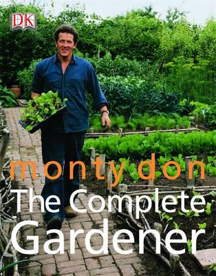 The Complete Gardener - Monty Don